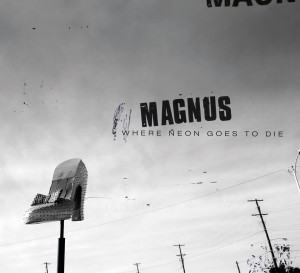 magnus - where neon goes to die